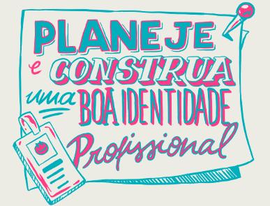Planeje e construa uma boa identidade profissional